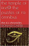the temple of fire@ the puzzles of ra omnibus: the d.c chronicles (English Edition)