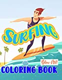 Blow Art! - Surfing Coloring Book: An Coloring of Surf, Waves, and Ocean
